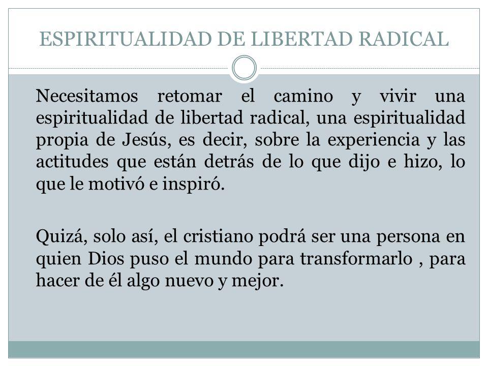 ESPIRITUALIDAD DE LIBERTAD RADICAL