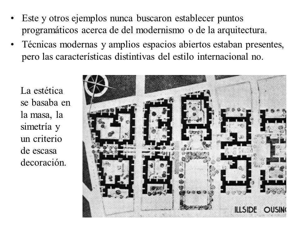Este y otros ejemplos nunca buscaron establecer puntos programáticos acerca de del modernismo o de la arquitectura.