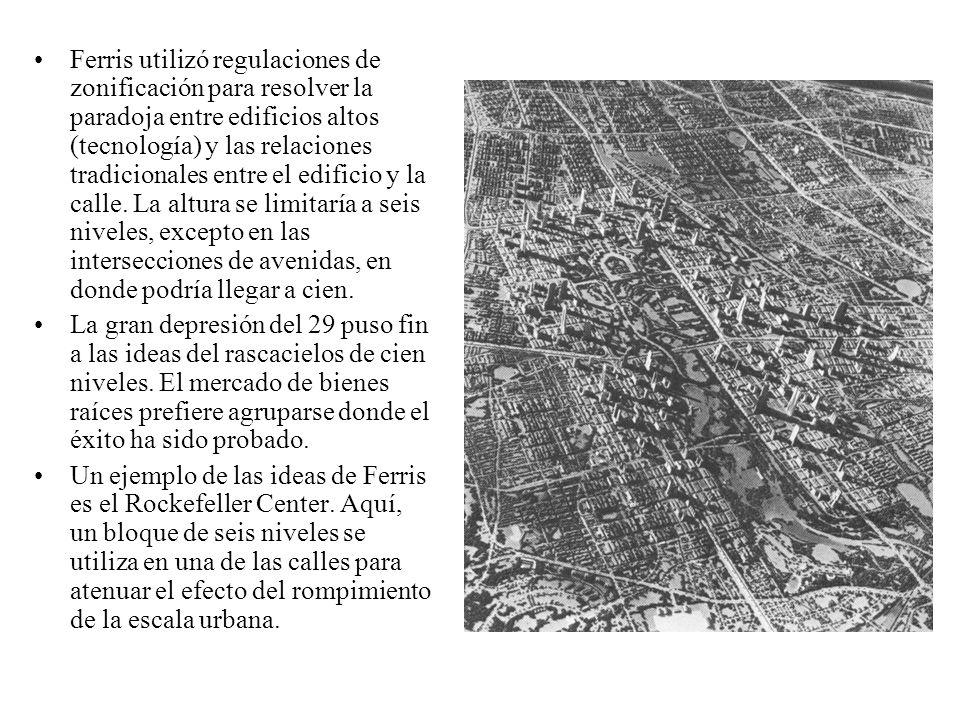 Ferris utilizó regulaciones de zonificación para resolver la paradoja entre edificios altos (tecnología) y las relaciones tradicionales entre el edificio y la calle. La altura se limitaría a seis niveles, excepto en las intersecciones de avenidas, en donde podría llegar a cien.