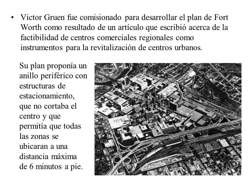 Victor Gruen fue comisionado para desarrollar el plan de Fort Worth como resultado de un artículo que escribió acerca de la factibilidad de centros comerciales regionales como instrumentos para la revitalización de centros urbanos.