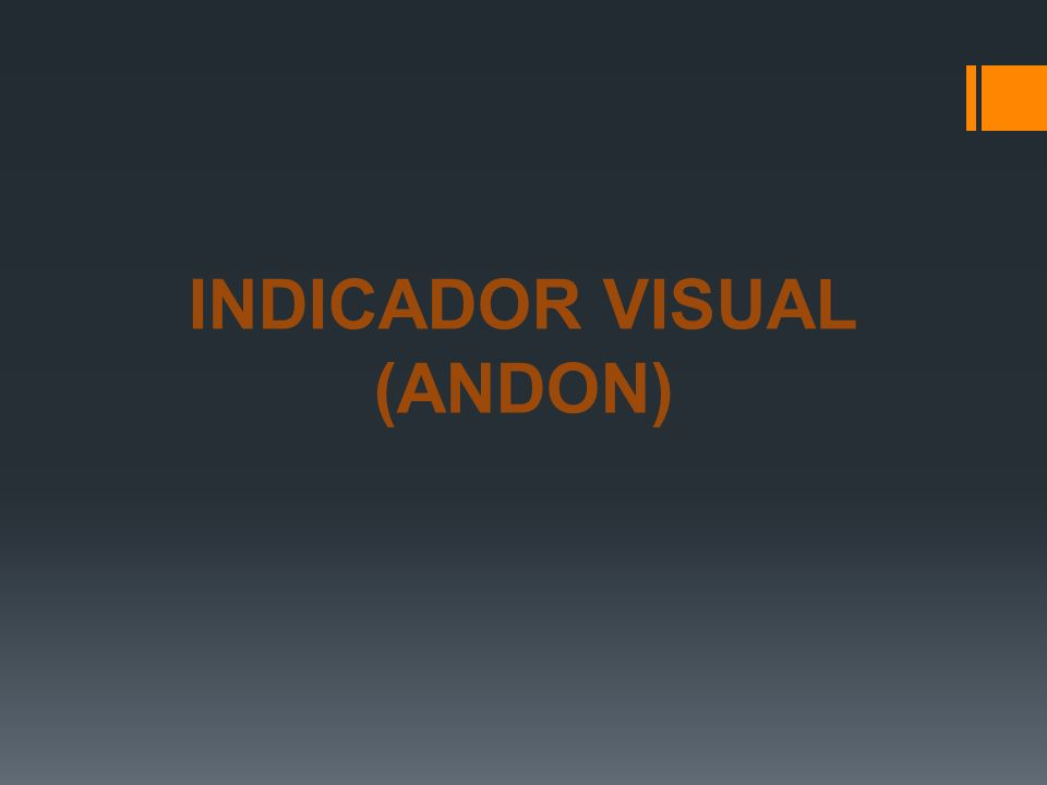 INDICADOR VISUAL (ANDON)