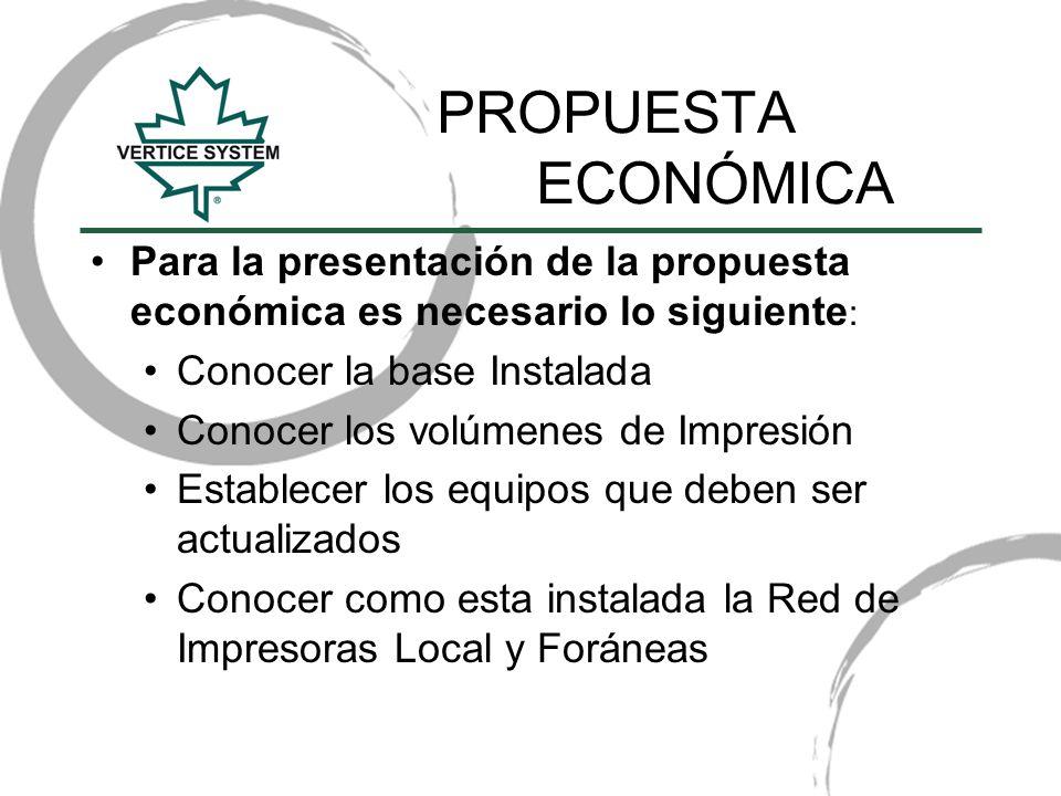 PROPUESTA ECONÓMICA Para la presentación de la propuesta económica es necesario lo siguiente: