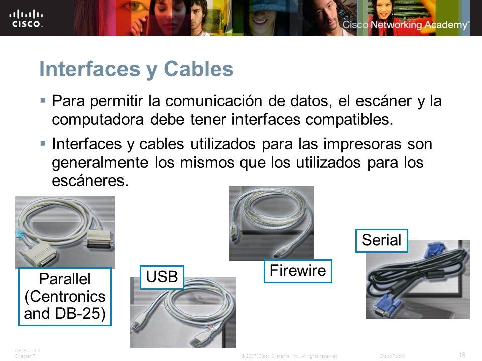 Interfaces y Cables Para permitir la comunicación de datos, el escáner y la computadora debe tener interfaces compatibles.