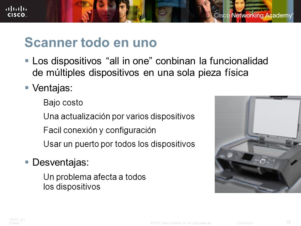 Scanner todo en uno Los dispositivos all in one conbinan la funcionalidad de múltiples dispositivos en una sola pieza física.