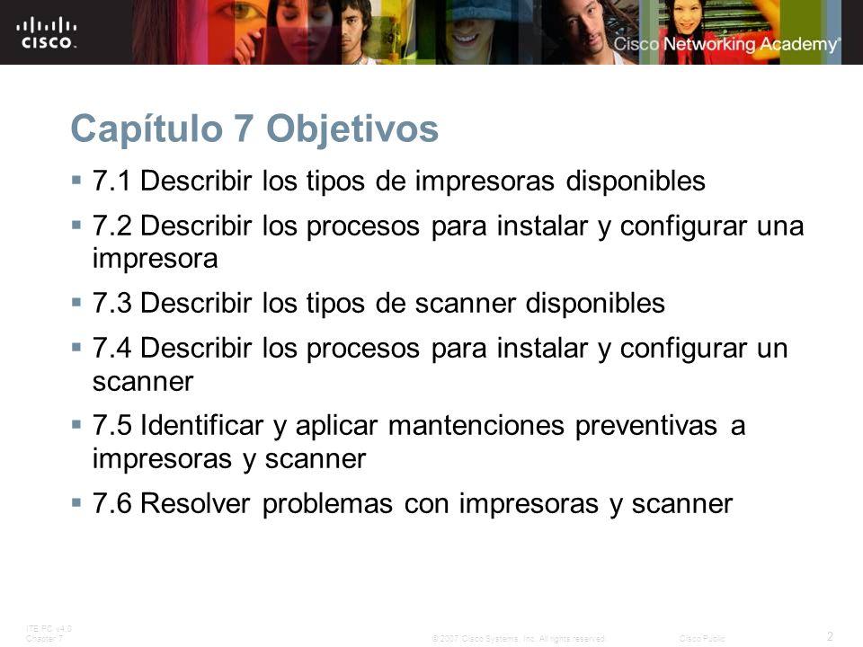 Capítulo 7 Objetivos 7.1 Describir los tipos de impresoras disponibles