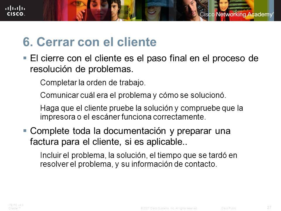 6. Cerrar con el cliente El cierre con el cliente es el paso final en el proceso de resolución de problemas.