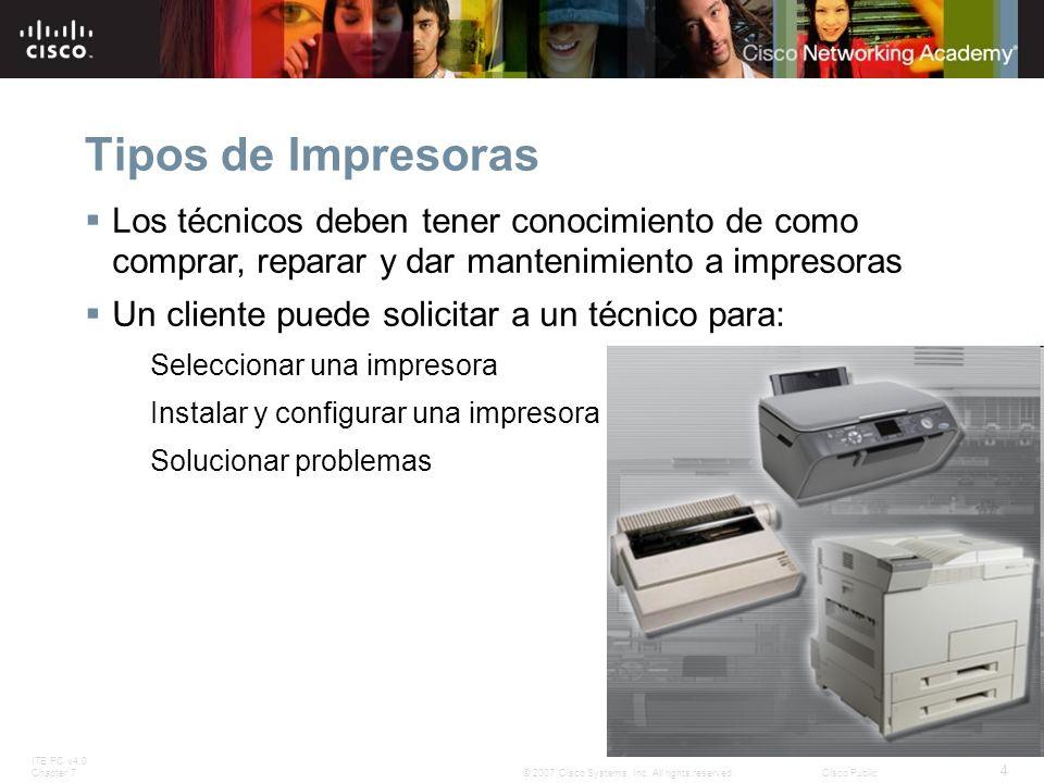 Tipos de Impresoras Los técnicos deben tener conocimiento de como comprar, reparar y dar mantenimiento a impresoras.