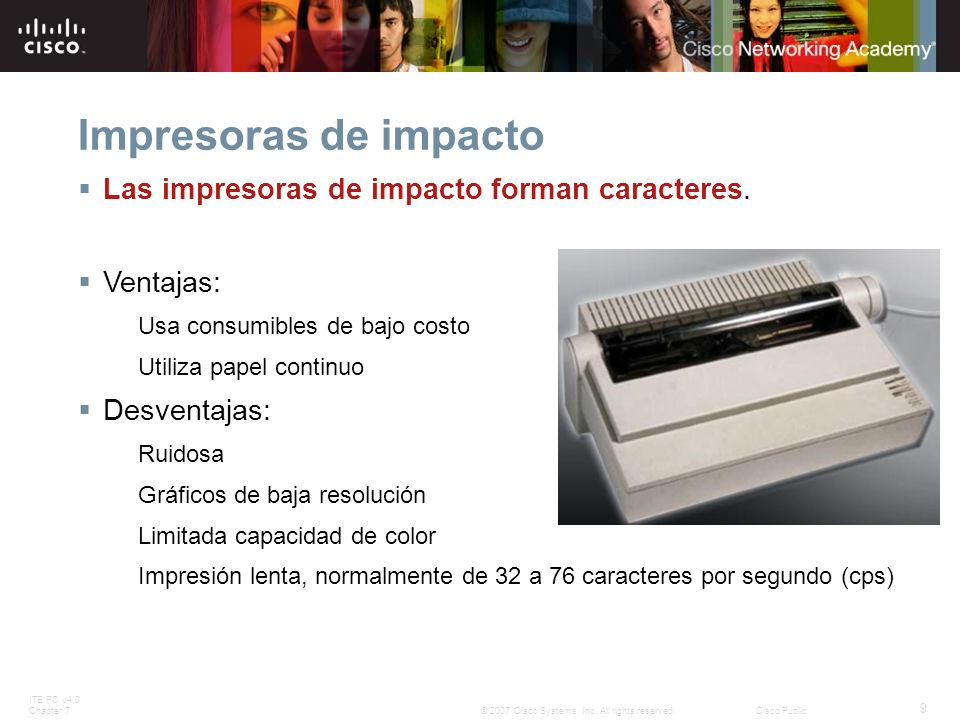 Impresoras de impacto Las impresoras de impacto forman caracteres.