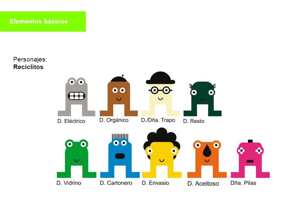 Elementos básicos Personajes: Reciclitos