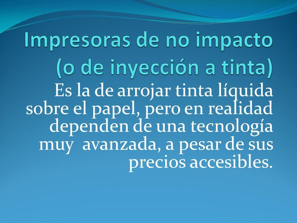 Impresoras de no impacto (o de inyección a tinta)