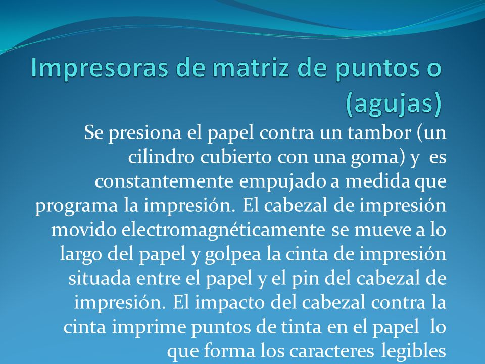 Impresoras de matriz de puntos o (agujas)