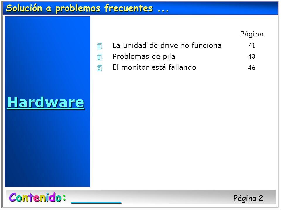 Hardware Contenido: Página 2 Solución a problemas frecuentes ...