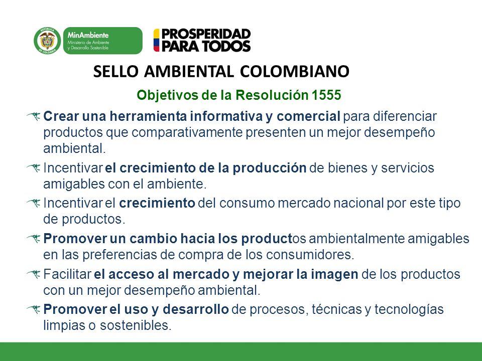 SELLO AMBIENTAL COLOMBIANO Objetivos de la Resolución 1555