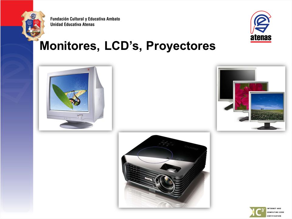 Monitores, LCD's, Proyectores