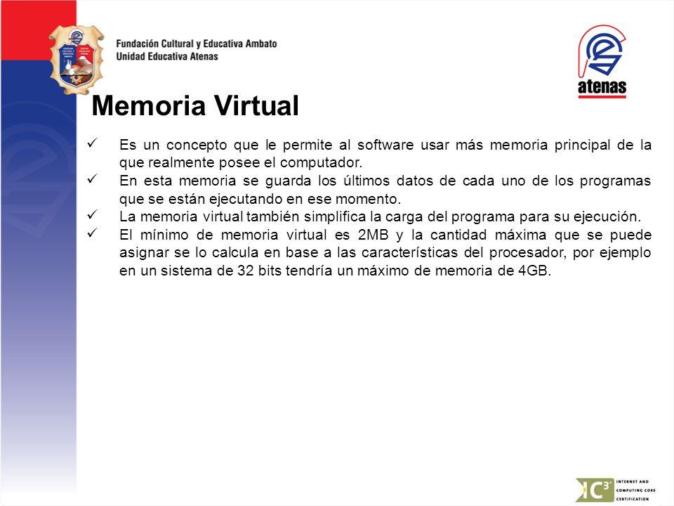 Memoria Virtual Es un concepto que le permite al software usar más memoria principal de la que realmente posee el computador.