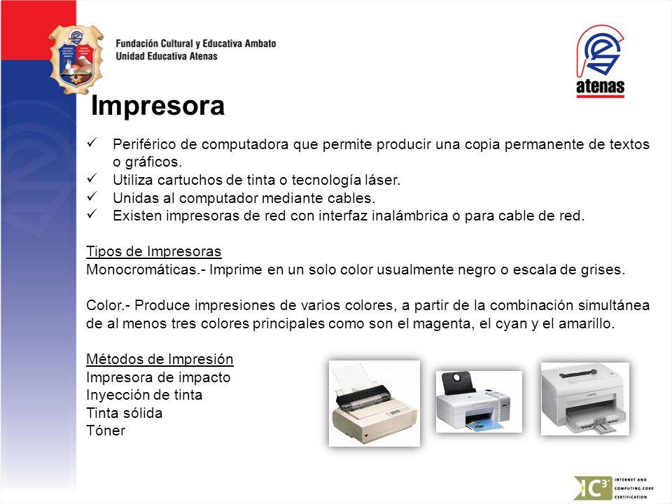 Impresora Periférico de computadora que permite producir una copia permanente de textos o gráficos.