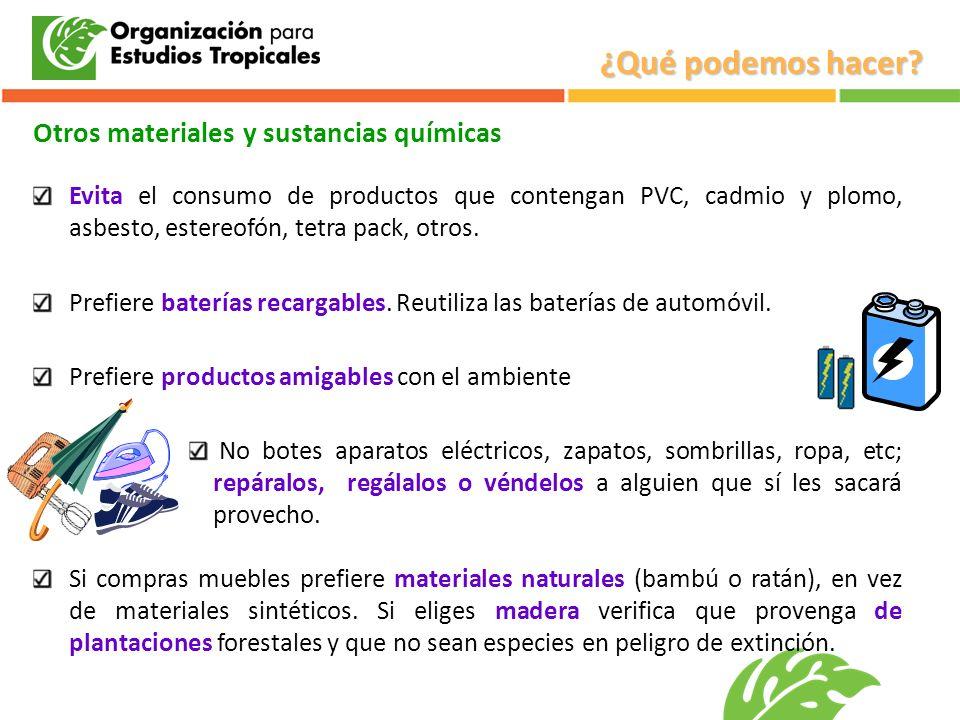 ¿Qué podemos hacer Otros materiales y sustancias químicas