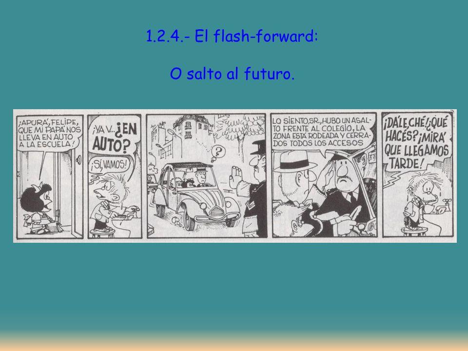 1.2.4.- El flash-forward: O salto al futuro.