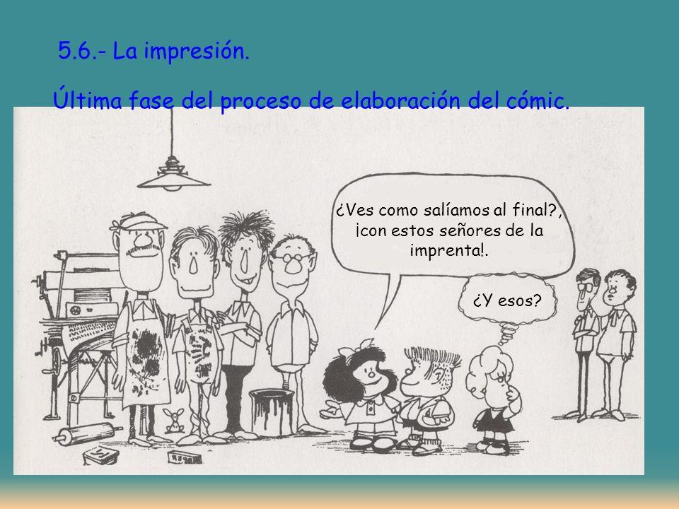 Última fase del proceso de elaboración del cómic.