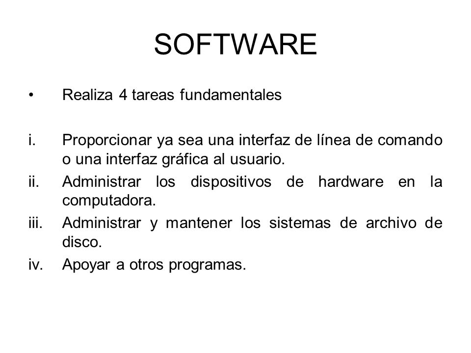 SOFTWARE Realiza 4 tareas fundamentales