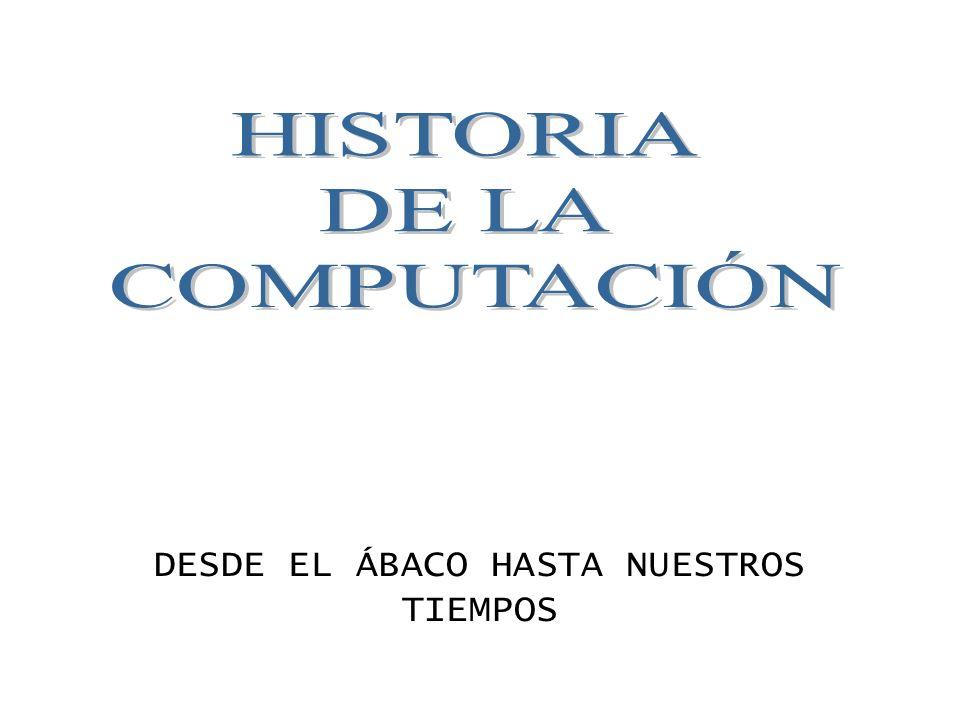DESDE EL ÁBACO HASTA NUESTROS TIEMPOS