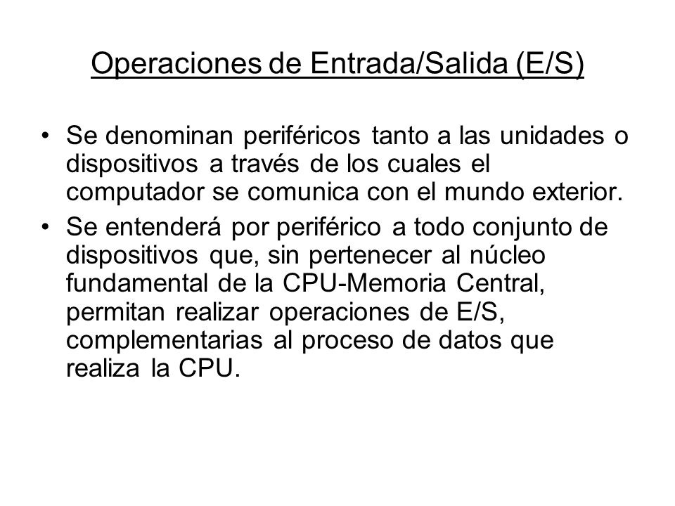 Operaciones de Entrada/Salida (E/S)