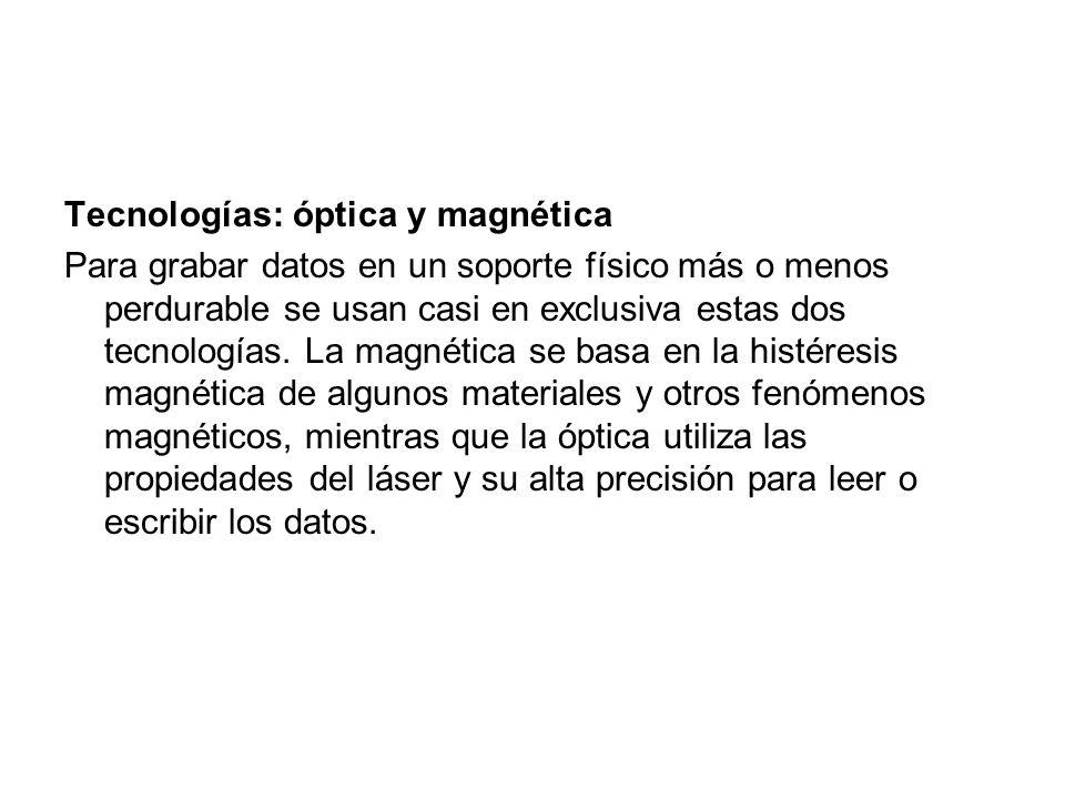 Tecnologías: óptica y magnética