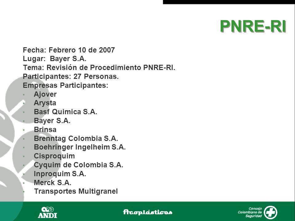 PNRE-RI Fecha: Febrero 10 de 2007 Lugar: Bayer S.A.