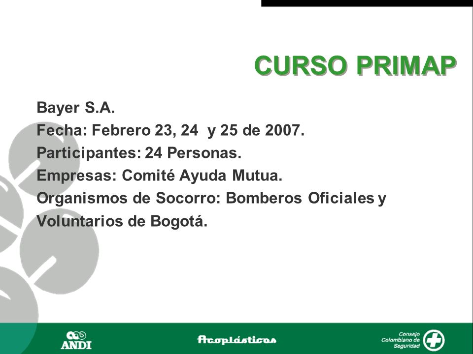 CURSO PRIMAP Bayer S.A. Fecha: Febrero 23, 24 y 25 de 2007.