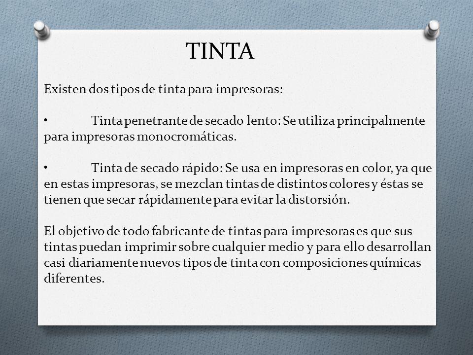 TINTA Existen dos tipos de tinta para impresoras: •