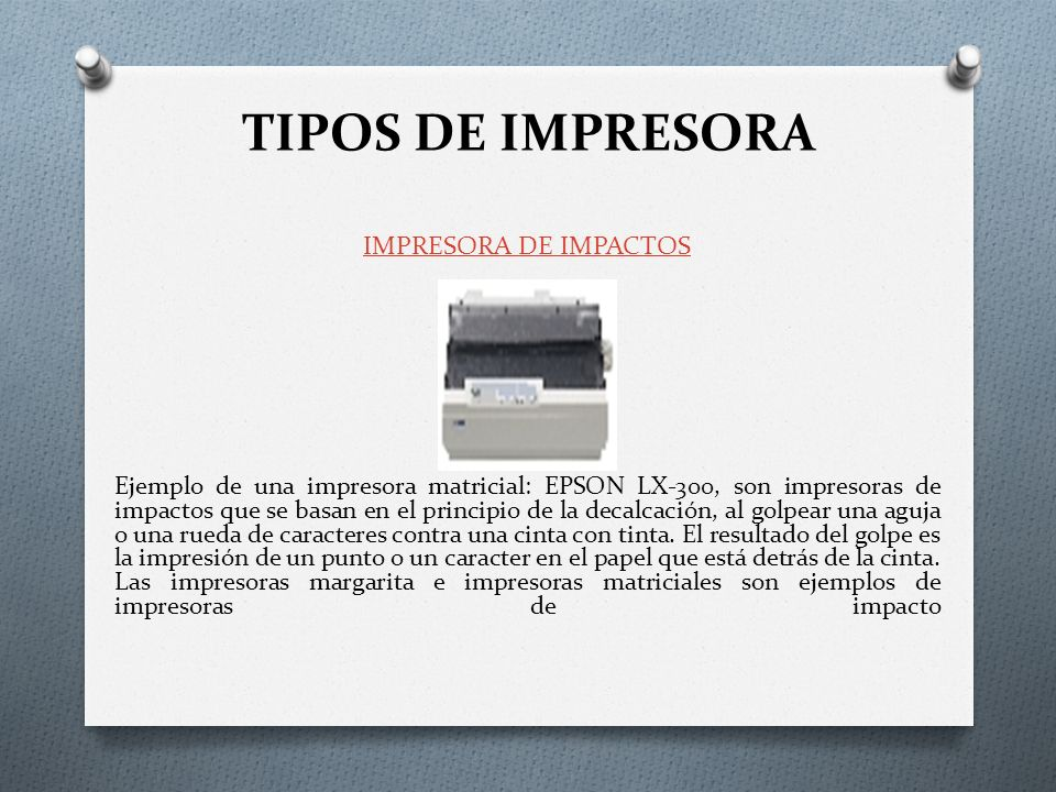 TIPOS DE IMPRESORA IMPRESORA DE IMPACTOS