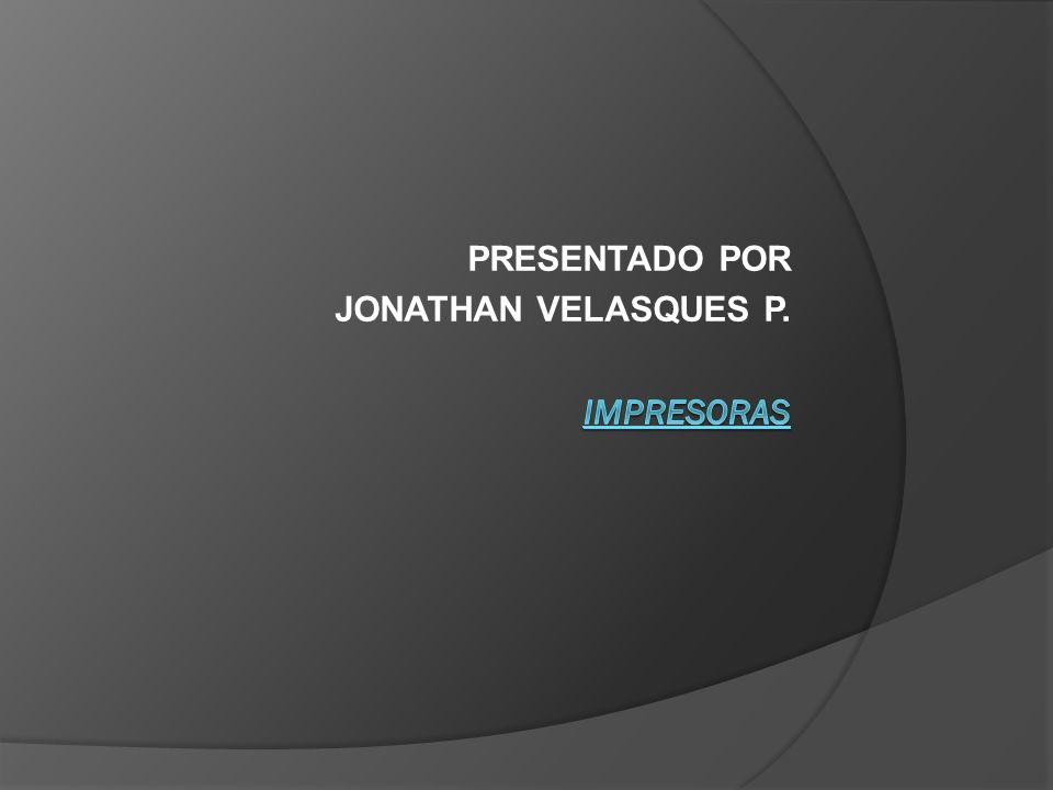 PRESENTADO POR JONATHAN VELASQUES P.
