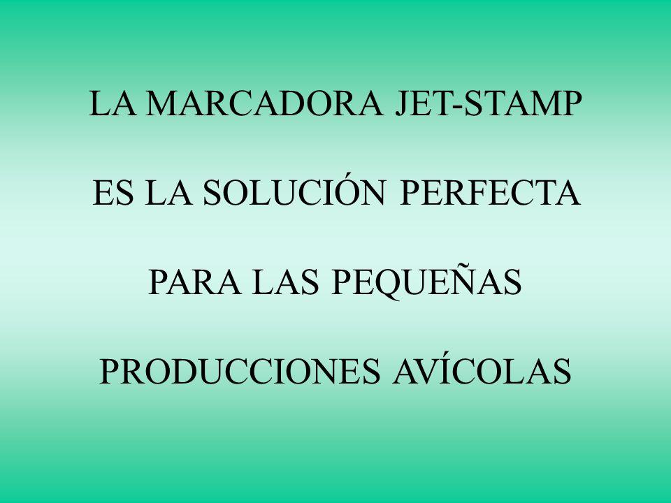 LA MARCADORA JET-STAMP ES LA SOLUCIÓN PERFECTA PARA LAS PEQUEÑAS PRODUCCIONES AVÍCOLAS