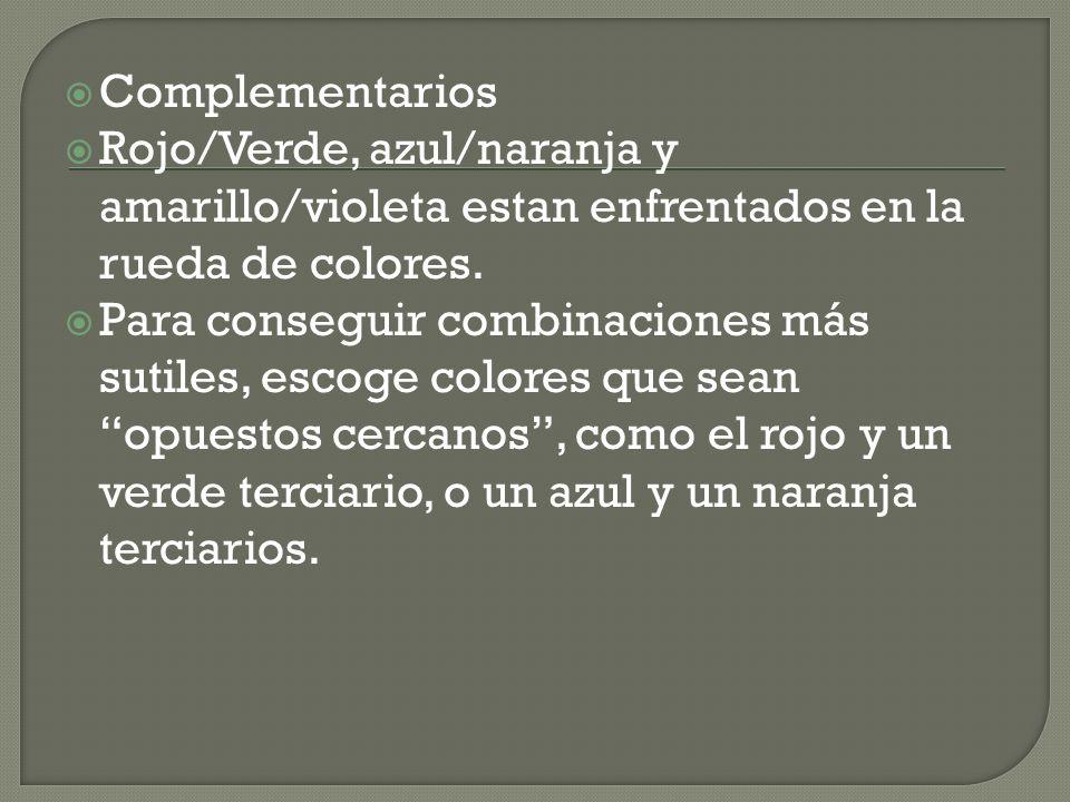 Complementarios Rojo/Verde, azul/naranja y amarillo/violeta estan enfrentados en la rueda de colores.
