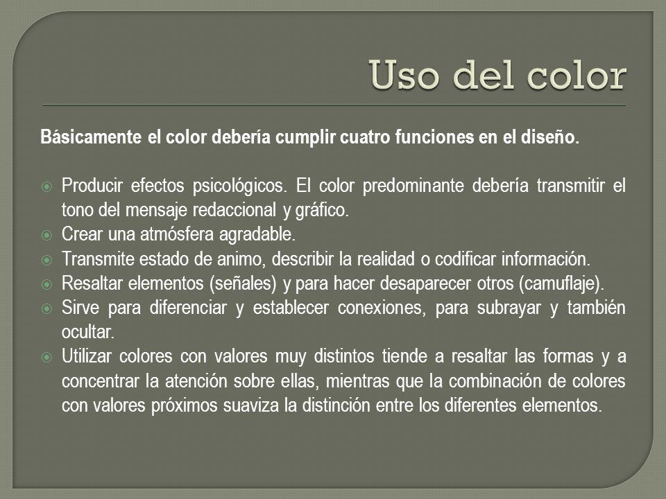 Uso del color Básicamente el color debería cumplir cuatro funciones en el diseño.