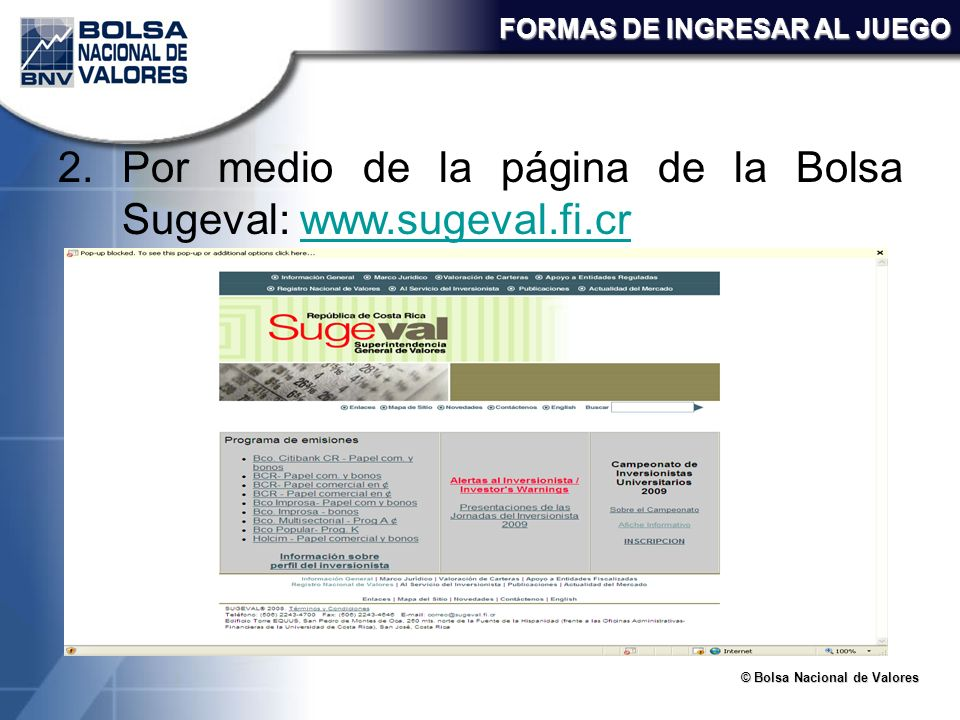 Por medio de la página de la Bolsa Sugeval: www.sugeval.fi.cr
