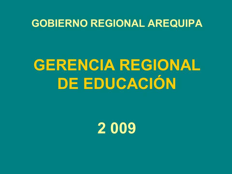 GOBIERNO REGIONAL AREQUIPA GERENCIA REGIONAL DE EDUCACIÓN 2 009