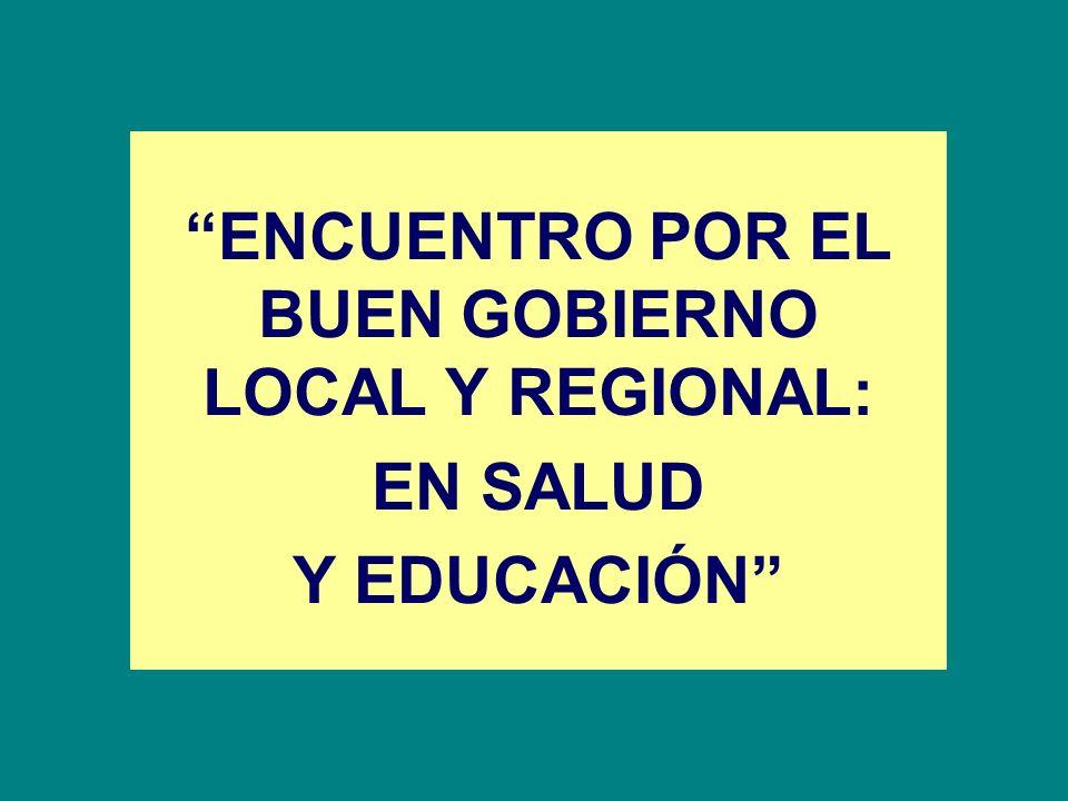 ENCUENTRO POR EL BUEN GOBIERNO LOCAL Y REGIONAL: