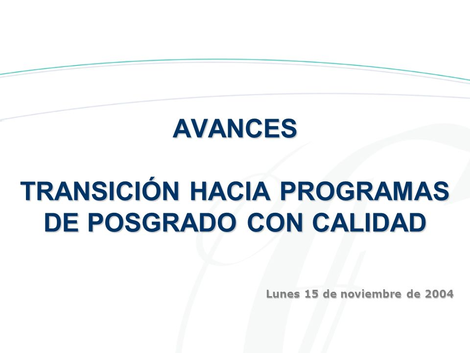 AVANCES TRANSICIÓN HACIA PROGRAMAS DE POSGRADO CON CALIDAD