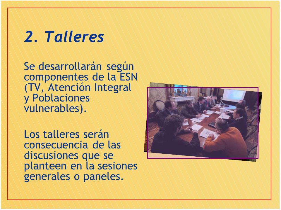 2. Talleres Se desarrollarán según componentes de la ESN (TV, Atención Integral y Poblaciones vulnerables).