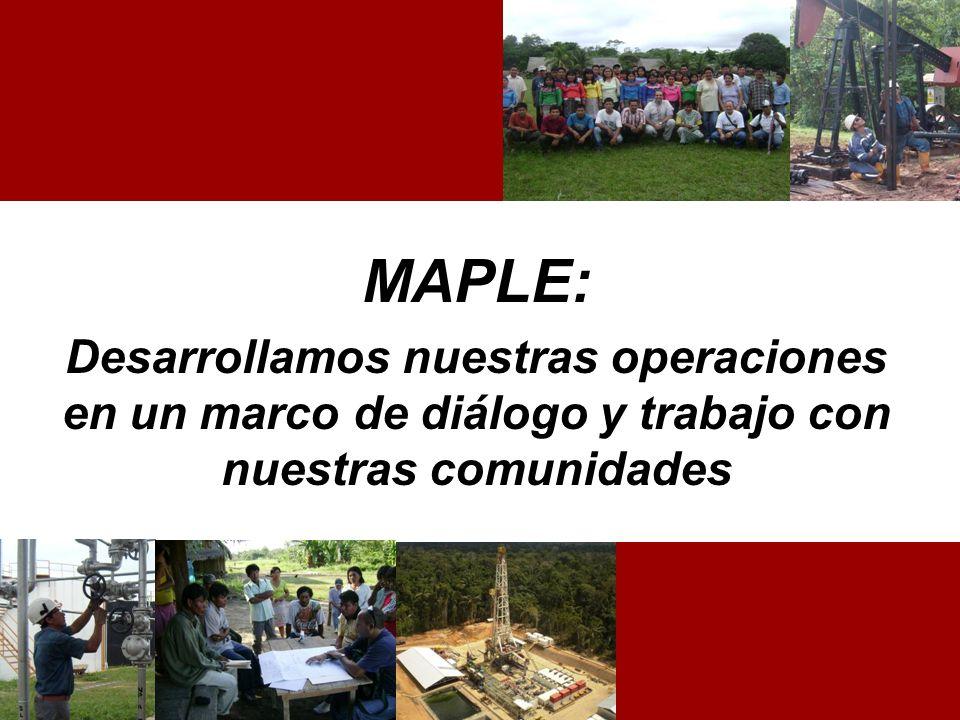 MAPLE: Desarrollamos nuestras operaciones en un marco de diálogo y trabajo con nuestras comunidades