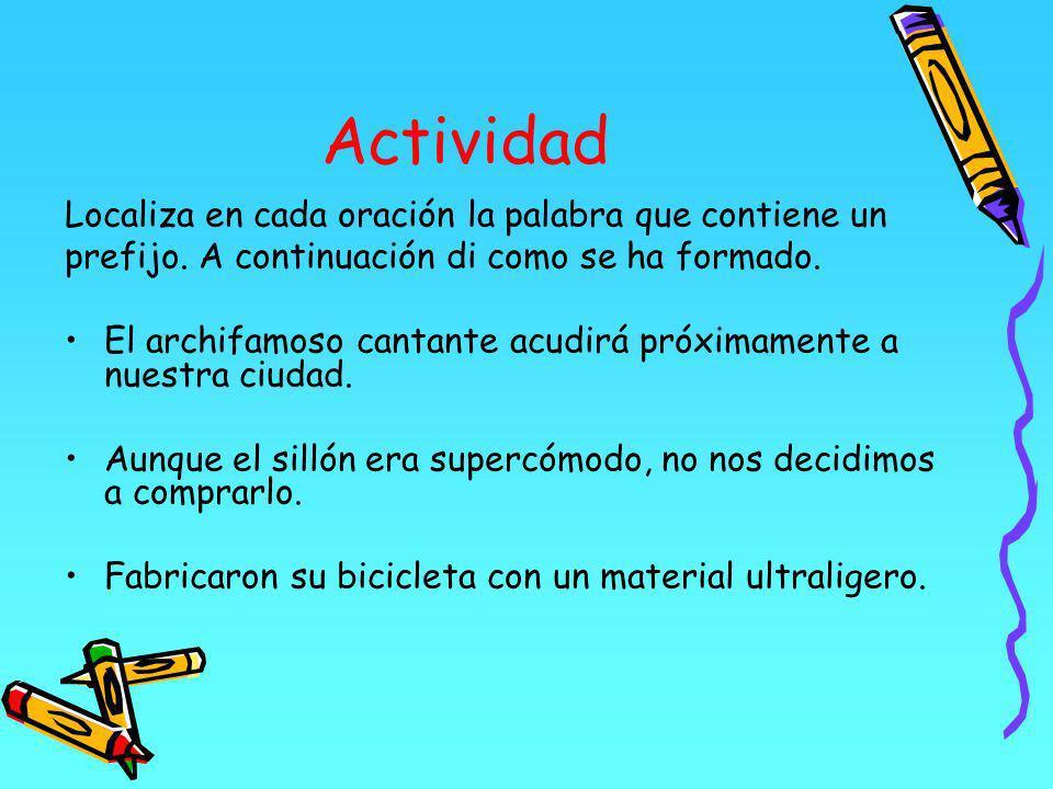 Actividad Localiza en cada oración la palabra que contiene un