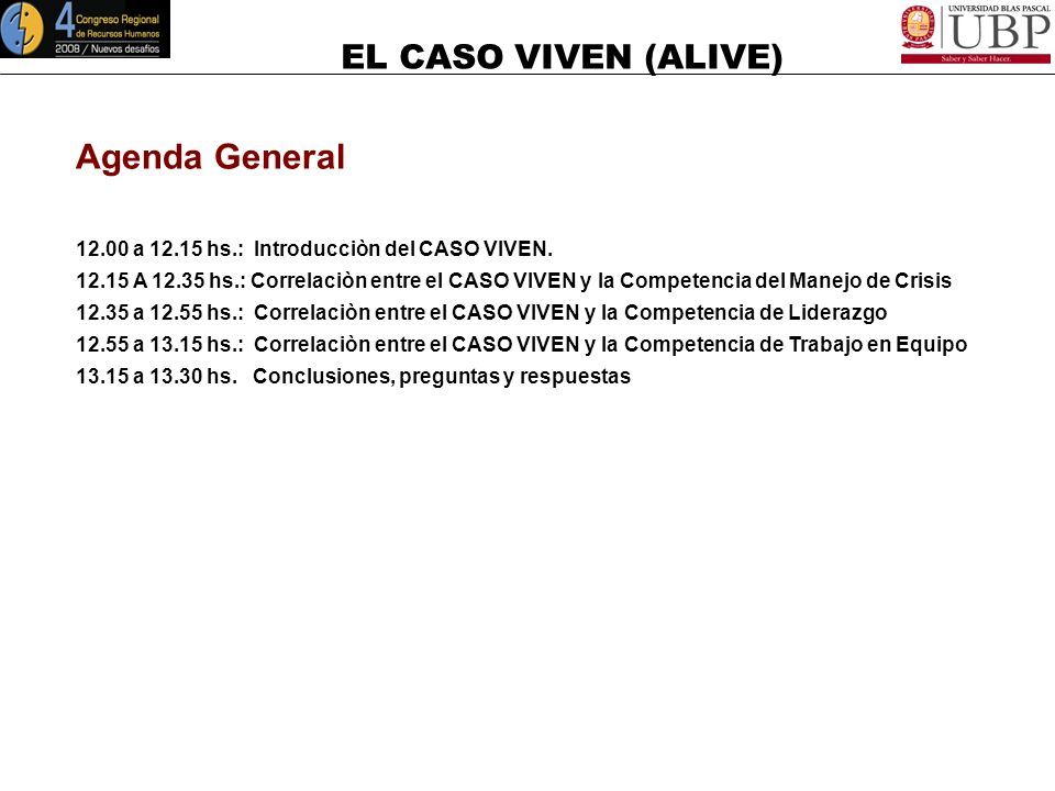 Agenda General 12.00 a 12.15 hs.: Introducciòn del CASO VIVEN.