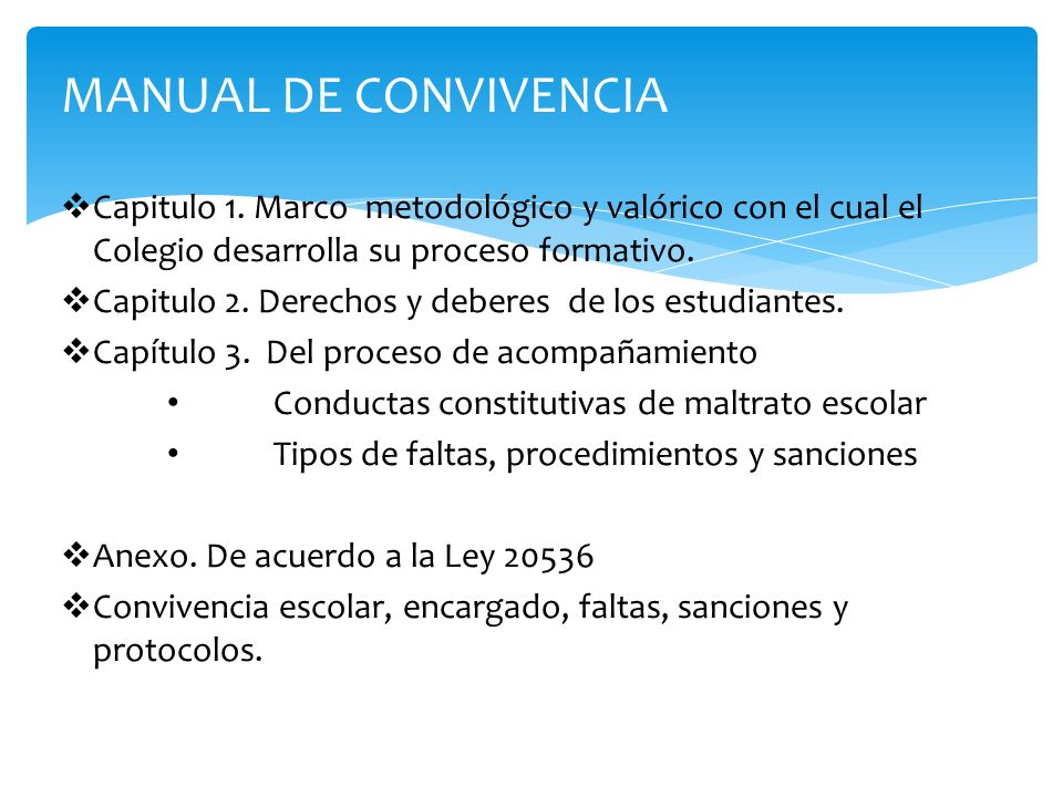 MANUAL DE CONVIVENCIA Capitulo 1. Marco metodológico y valórico con el cual el Colegio desarrolla su proceso formativo.