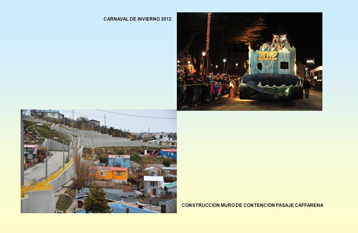 CARNAVAL DE INVIERNO 2012 CONSTRUCCION MURO DE CONTENCIÓN PASAJE CAFFARENA