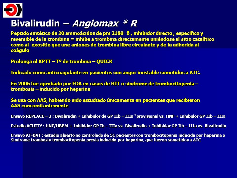 Bivalirudin – Angiomax * R