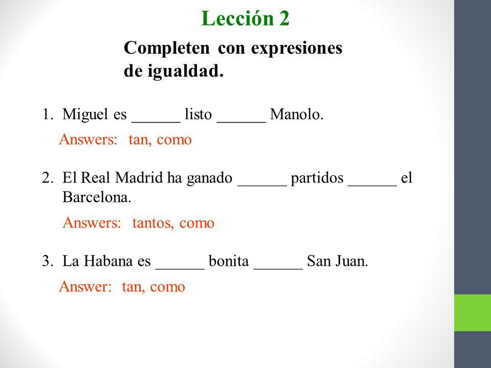 Lección 2 Completen con expresiones de igualdad.