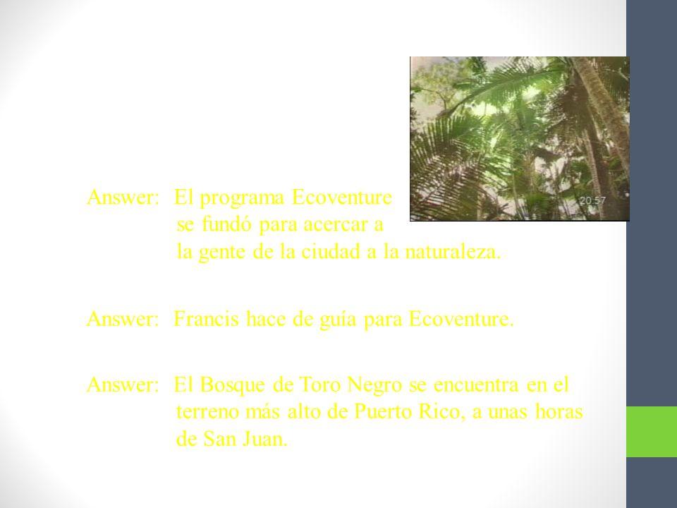Contesten. 1. ¿Para qué se fundó el programa Ecoventure en 1999
