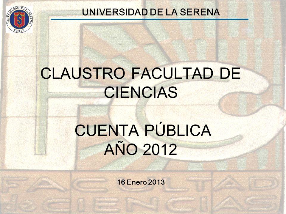 CLAUSTRO FACULTAD DE CIENCIAS CUENTA PÚBLICA AÑO 2012 16 Enero 2013