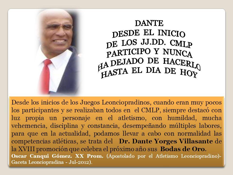 DANTE DESDE EL INICIO DE LOS JJ.DD. CMLP PARTICIPO Y NUNCA